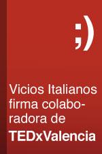 Vicios Italianos firma colaboradora TEDx Valencia